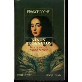 Ninon de Lenclos, femme d'esprit, homme de coeur - Livre de France Roche