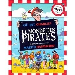 Ou Est Charlie Hs 2 Le Monde Des Pirates Livre De