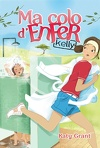 Ma colo d'enfer, Tome 1 : Kelly