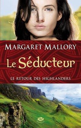 Couverture du livre : Le Retour des Highlanders, Tome 2 : Le Séducteur
