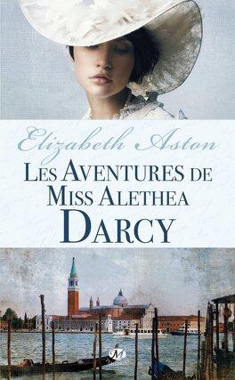 Couverture du livre : Les Aventures de Miss Alethea Darcy
