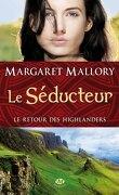 Le Retour des Highlanders, Tome 2 : Le Séducteur