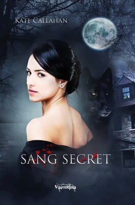 Couverture du livre : Sang Secret, Tome 1 : Sang Secret