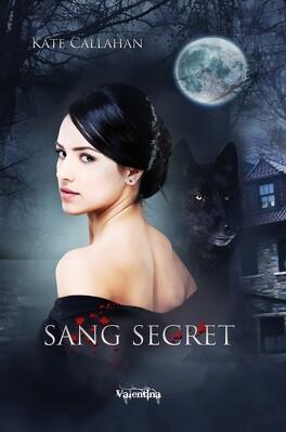 Couverture du livre : Sang Secret, Tome 1 : Sang Secret