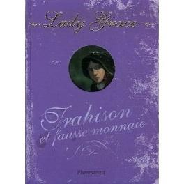Couverture du livre : Lady Grace, tome 4 : Trahison et fausse monnaie