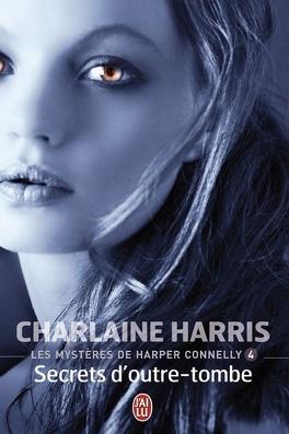 Couverture du livre : Les Mystères de Harper Connelly, Tome 4 : Secrets d'Outre-Tombe