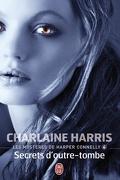 Les Mystères de Harper Connelly, Tome 4 : Secrets d'Outre-Tombe
