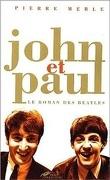 John et Paul - Le roman des Beatles