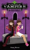 Ma soeur est une vampire, tome 2 : In-croc-yable