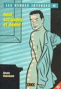 Les heures joyeuses, tome 5 : Neuf secondes et demie