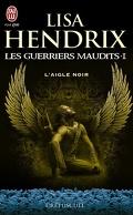 Les Guerriers Maudits, Tome 1 : L'Aigle Noir