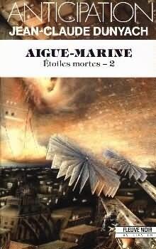 Couverture du livre : FNA -1838- Étoiles mortes, tome 2 : Aigue-Marine