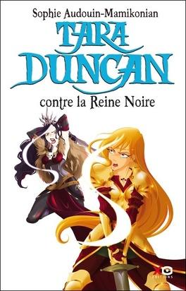 Couverture du livre : Tara Duncan, Tome 9 : Tara Duncan contre la Reine Noire