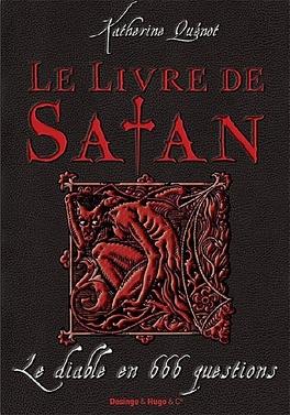 Couverture du livre : Le livre de satan : Le diable en 666 questions