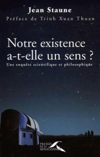 Couverture du livre : Notre existence a-t-elle un sens ? : Une enquête scientifique et philosophique
