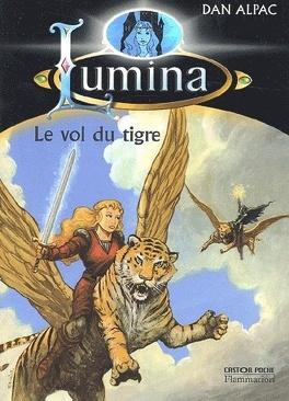 Couverture du livre : Lumina, Tome 10 : Le vol du tigre
