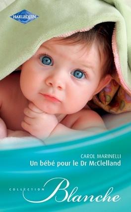 Couverture du livre : Un bébé pour le Docteur McClelland