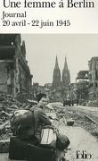 Une femme à Berlin : Journal 20 avril-22 juin 1945