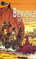 Valérian, agent spatio-temporel, tome 4 : Bienvenue sur Alflolol