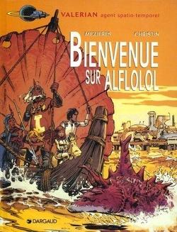 Couverture de Valérian, agent spatio-temporel, tome 4 : Bienvenue sur Alflolol