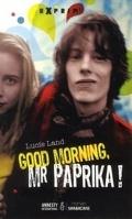 Good Morning, Mr Paprika !