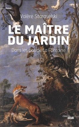 Couverture du livre : Le maître du jardin - Dans les pas de La Fontaine