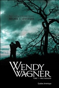 Wendy Wagner, Tome 1 : Mort Imminente