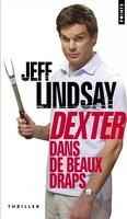Dexter, Tome 4 : Dexter dans de beaux draps