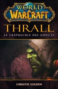 World of Warcraft : Thrall : le Crépuscule des Aspects