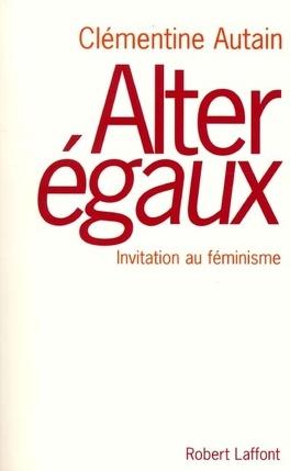 Couverture du livre : Alter égaux : invitation au féminisme