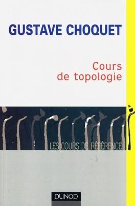 Couverture du livre : Cours de topologie : espaces topologiques et espaces métriques, fonctions numériques, espaces vectoriels topologiques