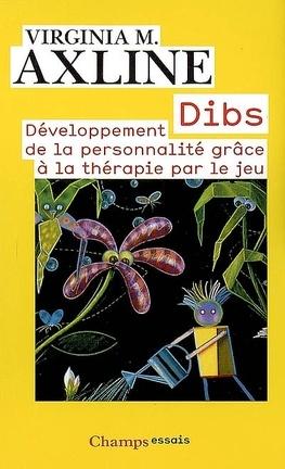 Couverture du livre : Dibs : développement de la personnalité grâce à la thérapie par le jeu