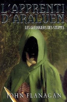 Couverture du livre : L'Apprenti d'Araluen, Tome 4 : Les Guerriers des steppes
