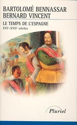 """Résultat de recherche d'images pour """"Le temps de l'Espagne (XVIe – XVIIe siècles)"""""""