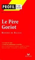 Profil – Honoré de Balzac : Le Père Goriot