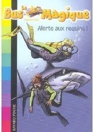 Couverture du livre : Le bus magique, tome 7 : Alerte aux requins !