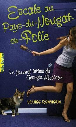 Couverture du livre : Le Journal intime de Georgia Nicolson, Tome 6 : Escale au Pays-du-Nougat-en-Folie