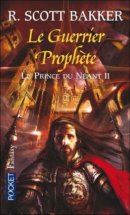 Couverture du livre : Le prince du néant, Tome 2 : Le Guerrier Prophète