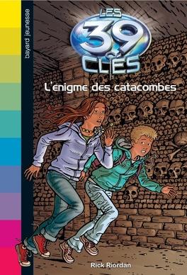 Couverture du livre : Les 39 Clés, Tome 1 : L'Énigme des catacombes