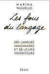 couverture Les fous du langage, des langues imaginaires et leurs inventeurs