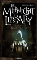 The Midnight Library, Tome 11 : Rêves hantés