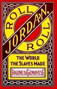Couverture du livre : Roll, Jordan, Roll: The World the Slaves Made