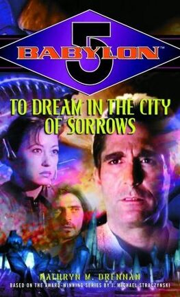 Couverture du livre : Babylon 5 - To dream in the city of sorrows