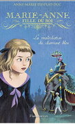 Marie-Anne, fille du roi, Tome 5 : La Malédiction du diamant bleu