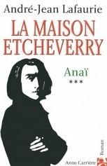 Couverture du livre : La maison Etcheverry, tome 3 : Anaï