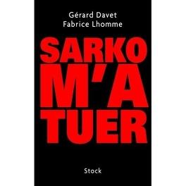 Couverture du livre : Sarko m'a tuer