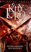 Kitty Lord, tome 3 :  Kitty Lord et les Gardiens de l'Alliance