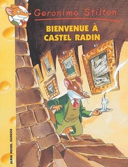 Couverture du livre : Geronimo Stilton, tome 10 : Bienvenue à Castel Radin