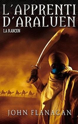 Couverture du livre : L'apprenti d'Araluen, Tome 7 : La rançon