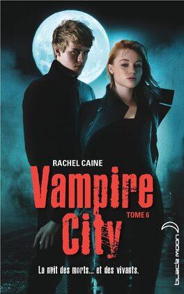 Couverture du livre : Vampire City, Tome 6 : Fin de partie